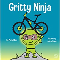 Gritty Ninja: A Children's Book About Dealing with Frustration and Developing Perseverance...