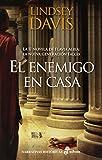 El enemigo en casa: La II novela de Flavia Albia. La nueva generación Falco (Narrativas Históricas)