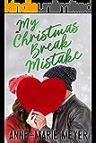 My Christmas Break Mistake