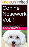 Canine Nosework Vol. 1: Teamwork and fun with your dog, Nosework Basics to the Odor Recognition Test