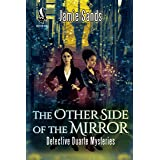 The Other Side of the Mirror (Detective Duarte Mysteries Book 1)