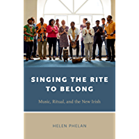 Singing the Rite to Belong: Ritual, Music, and the New Irish (Oxford Ritual Studies Series) book cover