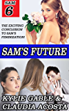 Sam's Future (Sam's Feminization Book 6)