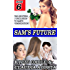 Sam's Future (Sam's Feminization Book 6)
