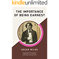 The Importance of Being Earnest (AmazonClassics Edition)