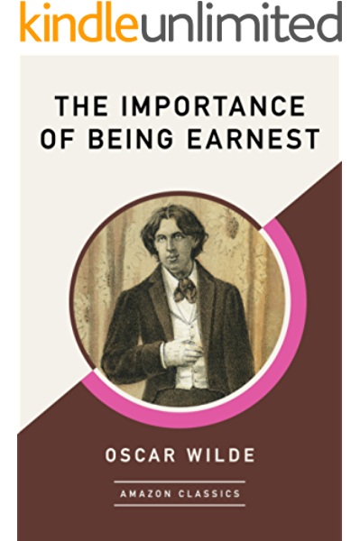 The Importance Of Being Earnest Amazonclassics Edition Kindle Edition By Wilde Oscar Literature Fiction Kindle Ebooks Amazon Com
