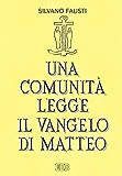 Una comunità legge il Vangelo di Matteo: Volume unico (Giovanni Fausti)