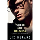 Where She Belongs: A Different Kind of Love Romance