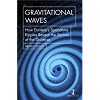 Gravitational Waves: How Einstein's spacetime ripples reveal the secrets of the universe (Hot Science)