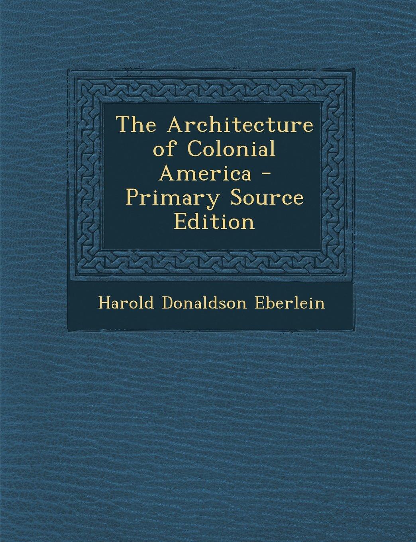 Read Online Architecture of Colonial America pdf epub