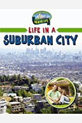 Life in a Suburban City (Learn about Urban Life) Paperback