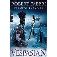 Vespasian. Der gefallene Adler (Die Vespasian-Reihe, Band 4)