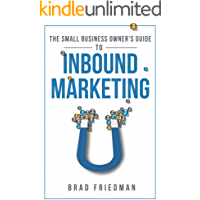The Small Business Owner's Guide to Inbound Marketing: Tips and Tricks to Grow Your Business (English Edition)
