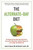 """The Alternate-Day Diet Revised: The Original Up-Day, Down-Day Eating Plan to Turn on Your """"Skinny Gene,"""" Shed the Pounds, and Live a Longer and Healthier Life"""