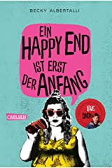 Ein Happy End ist erst der Anfang (German Edition) Kindle Edition