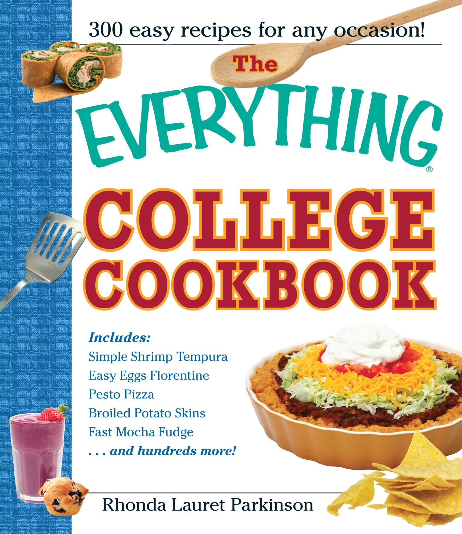 The everything college cookbook 300 hassle free recipes for the everything college cookbook 300 hassle free recipes for students on the go rhonda lauret parkinson 9781593373030 amazon books forumfinder Gallery