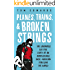 Planes, Trains, & Broken Strings: The Laughable but True Story of an Impoverished Indie-Musician Traveling the World
