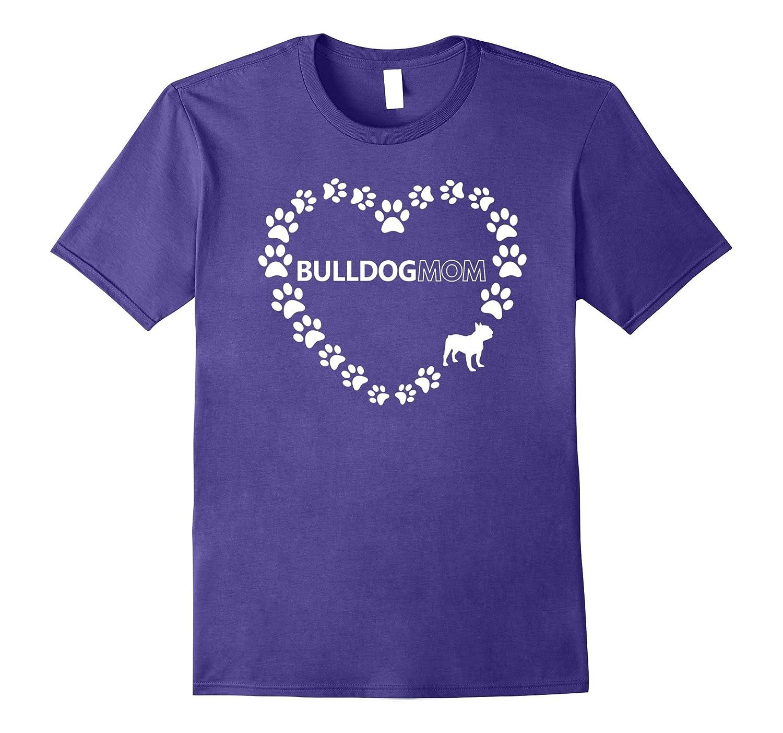 Bulldog Mom Dog Gift T-Shirt-PL
