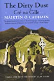 The Dirty Dust: Cré na Cille (The Margellos World Republic of Letters)
