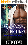 Fighting For Brittney (Police and Fire: Operation Alpha) (Tarpley VFD Book 5)
