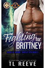 Fighting For Brittney (Police and Fire: Operation Alpha) (Tarpley VFD Book 5) Kindle Edition