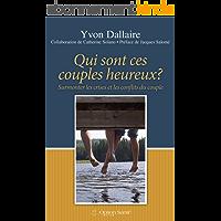 Qui sont ces couples heureux?: Surmonter les crises et les conflits du couple