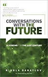 Conversations with the Future: 21 Visions for the 21st Century