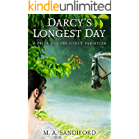 Darcy's Longest Day: A Pride and Prejudice Variation (English Edition)