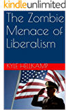 The Zombie Menace of Liberalism