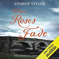 Where Roses Fade: Lydmouth, Book 5