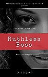 Ruthless Boss (The Boss Book 1)