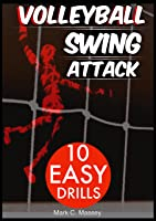 Volleyball Swing Attack: 10 Easy Drills (Swing