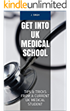 Get Into UK Medical School: Tips & Tricks From A Current UK Medical Student