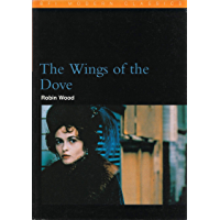 The Wings of the Dove: Henry James in the 1990s (BFI Film Classics)