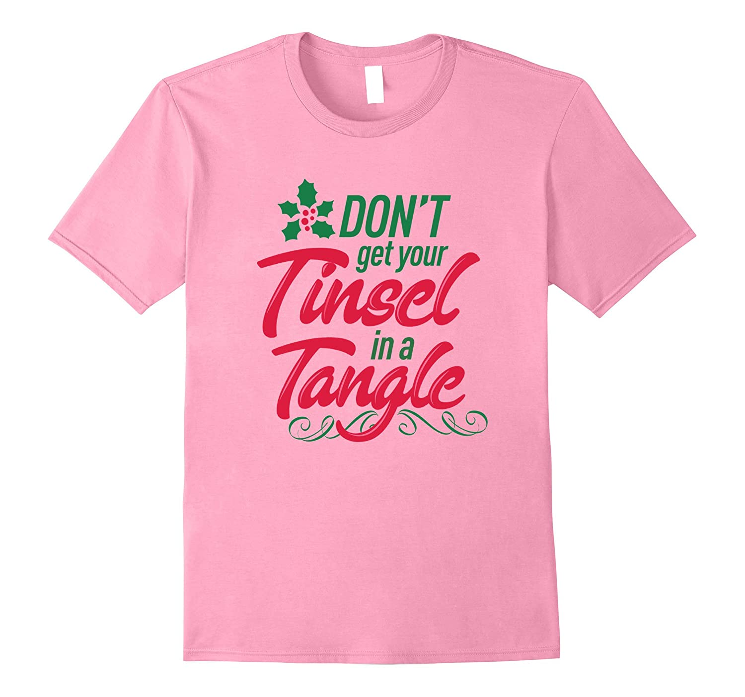 Don't Get Your Tinsel In A Tangle Funny Christmas T Shirt-BN