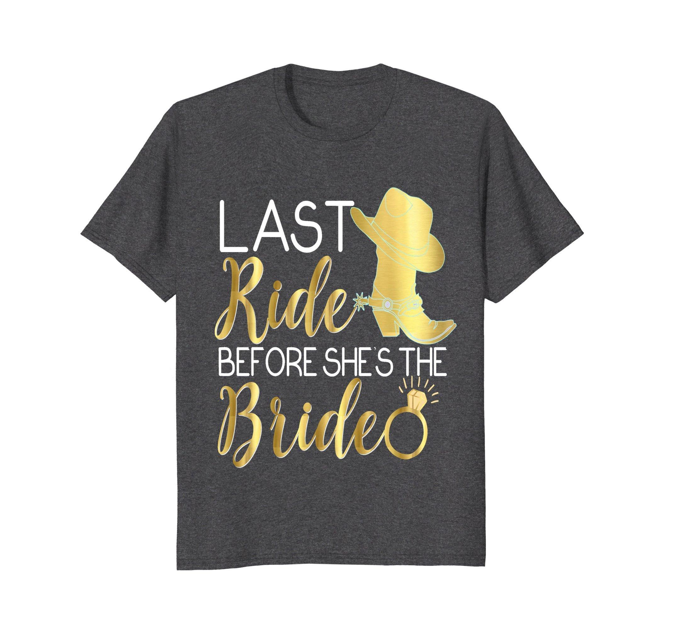 Mens Bridesmaid Shirt Last Ride Before She's Bride Cowboy Boots Large Dark Heather
