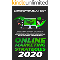ONLINE MARKETING STRATEGIES 2020: Bootcamp for Beginners and Experts to Exploit Social Media from Home and Build a…