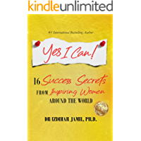 Yes I Can!: 16 Success Secrets of  Inspiring Women from Around the World