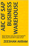 ABC of SAP Business Warehouse: Business Warehouse is SAP's end-to-end Data Warehousing solution. This robust reporting tool is used to fulfill the reporting needs of several SAP R/3 modules and exter