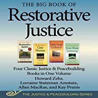 The Big Book of Restorative Justice: Four Classic Justice & Peacebuilding Books in One Volume (Justice and Peacebuilding…