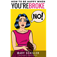 How to Be Happy When You're Broke (Short & Sweet Series) (English Edition)