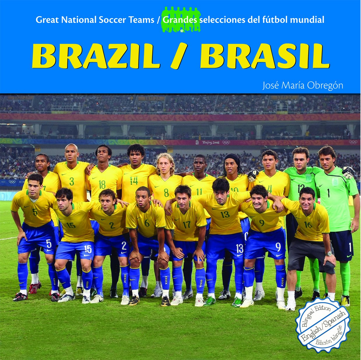 Brazil / Brasil (Great National Soccer Teams / Grandes Selecciones Del Futbol Mundial) (Spanish and English Edition)