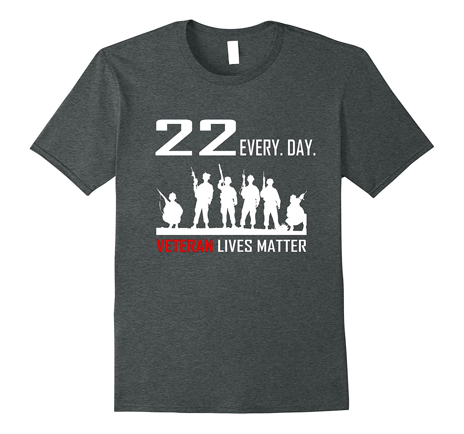 22 EVERY DAY Veteran Lives Matter Shirt