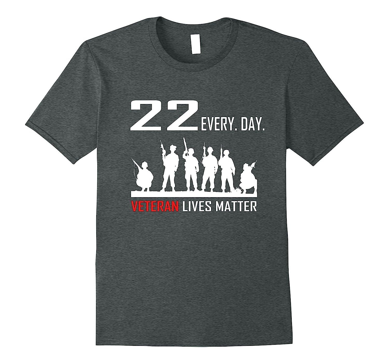 22 EVERY DAY Veteran Lives Matter Shirt-TH