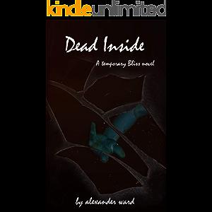 Dead Inside (Temporary Bliss #1)