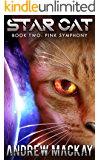 Star Cat: Pink Symphony: A Science Fiction & Fantasy Adventure (The Star Cat Series - Book 2)