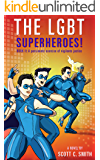 THE LGBT SUPERHEROES!: BOOK II: A passionate exercise of vigilante justice