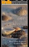 La spiaggia dei ricordi - La collina di sambuchi - Sera di ottobre: Brevi storie di poesia, desideri e verità (Le opere brevi Vol. 2)