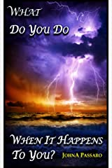 What Do You Do When It Happens to You?: A Formula On How to Recover From a Life-Changing Event Kindle Edition