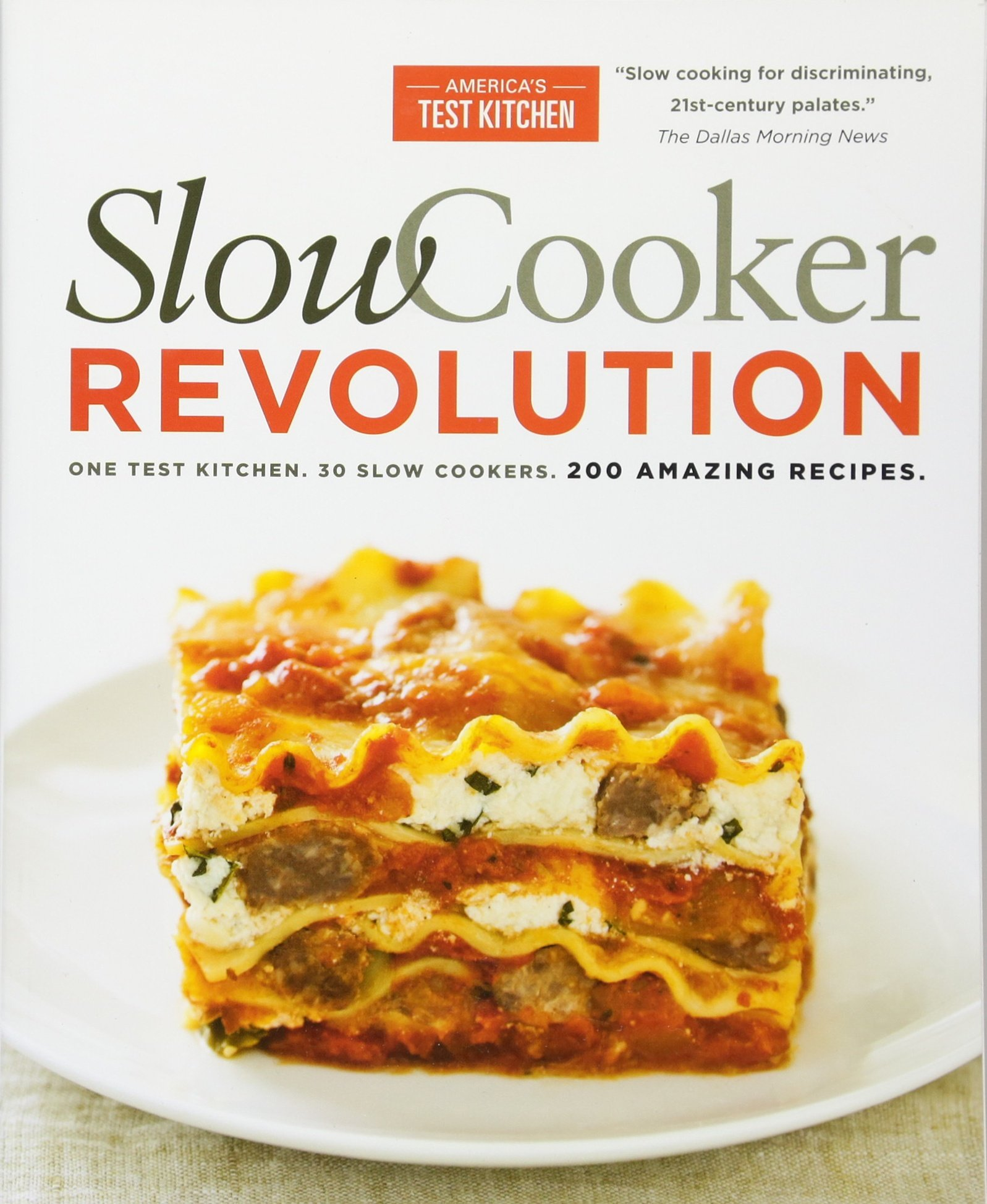 Slow Cooker Revolution: One Test Kitchen. 30 Slow Cookers. 200 ...